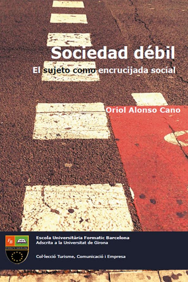 Sociedad débil: el sujeto como encrucijada social | Escuela Universitaria Formatic Barcelona