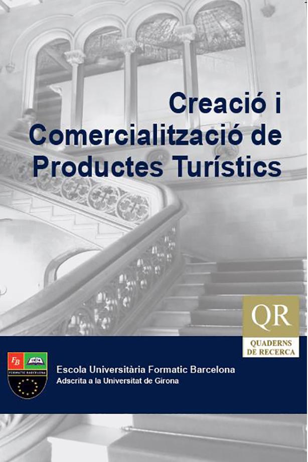 Quadern de Recerca Actes I Congrés Internacional sobre Turisme: Creació i Comercialització de Productes Turísitics | Escola Universitària Formatic Barcelona