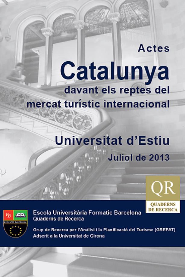 Quadern de Recerca Actes Universitat d'Estiu. Catalunya davant els reptes del mercat turístic internacional