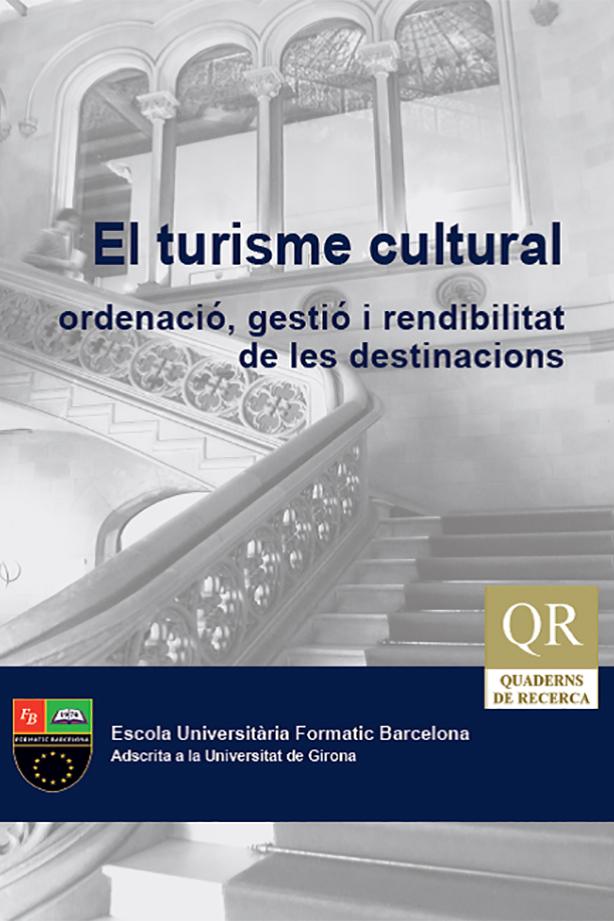 Quadern de Recerca Actes Universitat d'Estiu El Turisme Cultural. Ordenació, gestió i rendibilitat de les destinacions | Escola Universitària Formatic Barcelona